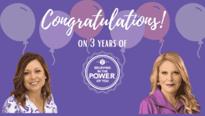 """Decorative banner that says CONGRATULATIONS to P.O.W.E.R. on 3 years of """"believing in the POWER of You"""" featuring images of Tammy O'Shea and Liz Broekman"""